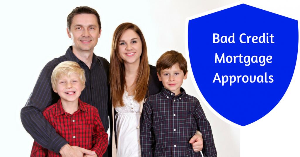 Bad Credit Mortgage Approvals